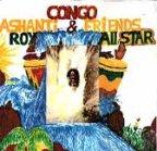 Congo Ashanti Roy - Congo Ashanti Roy and Friends All Star