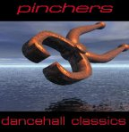 Pinchers - Dancehall Classics