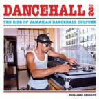 Various Artists - Dancehall Vol. 2 - The Rise Of Jamaican Dancehall Culture