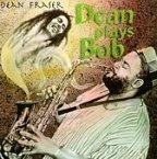 Dean Fraser - Dean Plays Bob