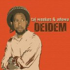 Taj Weekes and Adowa - Deidem