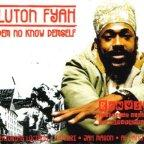Lutan Fyah - Dem No Know Demself