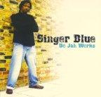Singer Blue - Do Jah Works