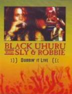 Black Uhuru - Dubbin' It Live