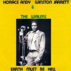 Winston Jarrett & Horace Andy - Earth Must Be Hell
