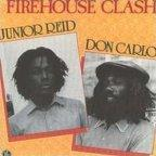 Don Carlos & Junior Reid - Firehouse Clash