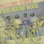 Wailing Souls (the) - Firehouse Rock