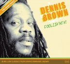 Dennis Brown - Foolish Men