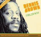 Dennis Brown - Foolish Men