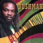 Bushman - Get It In Your Mind