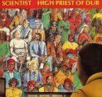 Scientist - High Priest Of Dub