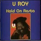 U-Roy - Hold On Rasta
