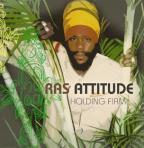 Ras Attitude - Holding Firm
