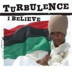 Turbulence - I Believe