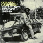 Cornel Campbell - I Shall Not Remove