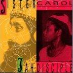 Sister Carol - Jah Disciple