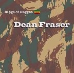 Dean Fraser - Kings Of Reggae