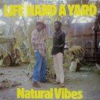 Natural Vibes - Life Hard A Yard