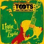 Toots and The Maytals - Light Your Light