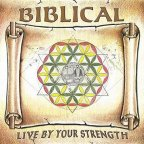 Biblical - Live By Your Strength