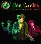 Don Carlos - Live In San Francisco