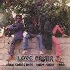 Black Uhuru - Love Crisis