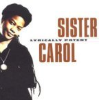 Sister Carol - Lyrically Potent