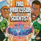 Scientist - Mad Professor Meets Scientist At The Dub Table