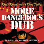 King Tubby & Roots Radics (the) - More Dangerous Dub