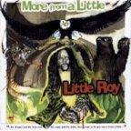 Little Roy - More From A Little