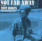 Tony Roots - Not Far Away