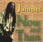 Jahmel - Now And Then