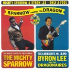 Mighty Sparrow & Byron Lee - Only A Fool