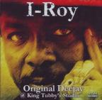 I Roy - Original Deejay At King Tubby's Studio