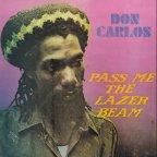 Don Carlos - Pass Me The Lazer Beam