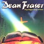 Dean Fraser - Plays Reggae Songs Of Praises