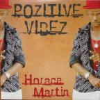 Horace Martin - Pozitive Vibez
