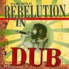 Yami Bolo - Rebelution In Dub