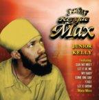 Junior Kelly - Reggae Max
