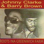 Johnny Clarke & Barry Brown - Roots Ina Greenwich Farm