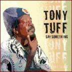 Tony Tuff - Say Something