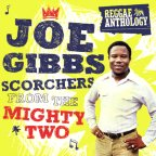Joe Gibbs - Scorchers From The Mighty Two Reggae Anthology