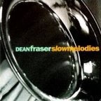 Dean Fraser - Slow Melodies