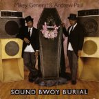 Mikey General & Andrew Paul - Sound Bwoy Burial