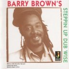 Barry Brown - Steppin Up Dubwise