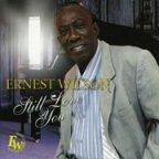 Ernest Wilson - Still Love You