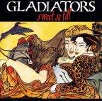 Gladiators (the) - Sweet So Till