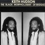 Keith Hudson - The Black Morphologist Of Reggae