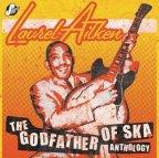 Laurel Aitken - The Godfather Of Ska