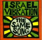 Israel Vibration - The Same Song